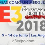 Sigue el E3 2018 con Las Cosicas de Joserra