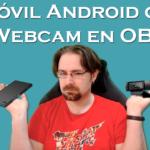 Usa la cámara de tu teléfono en OBS